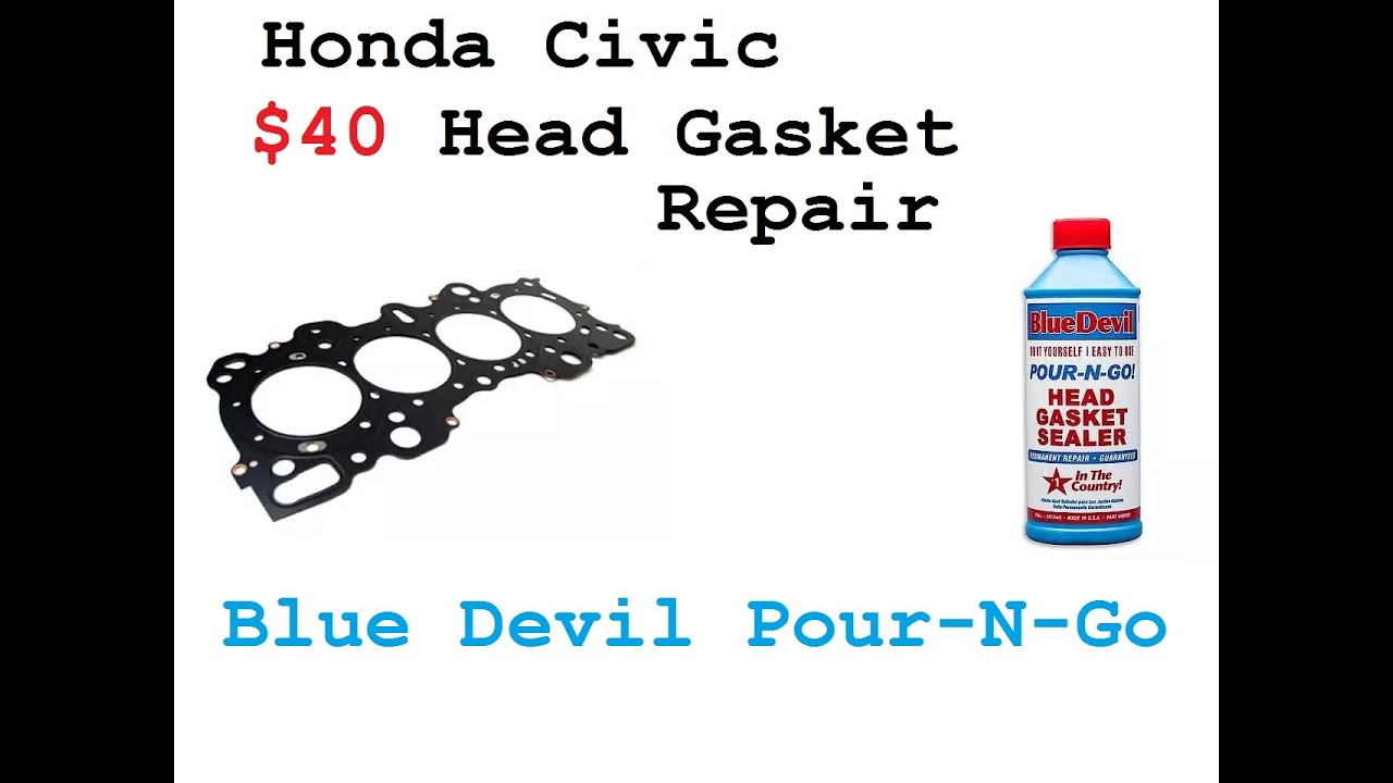 Honda Civic 1 6 Head Gasket Repair - Blue Devil Pour-N-Go Review
