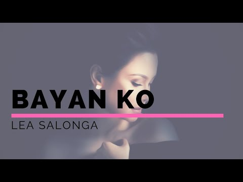 BAYAN KO- LEA SALONGA LYRICS