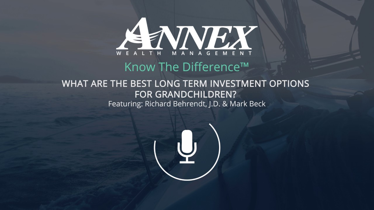 Best long-term investments for grandchildren accounting for debt investments.