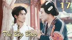 [ENG SUB] The Big Boss 17 (Huang Junjie, Eleanor Lee Kaixin) | The best high school love comedy