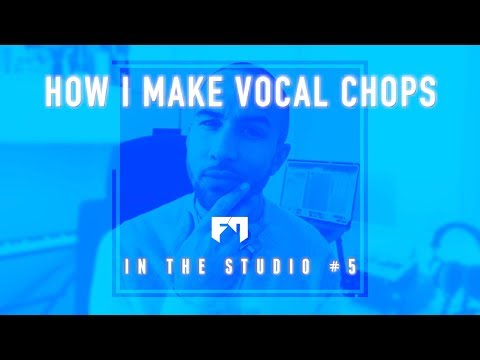 How I Make Vocal Chops | In The Studio with FM #5