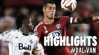 HIGHLIGHTS: FC Dallas vs. Vancouver Whitecaps | September 13, 2014