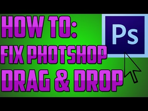 How To: Fix Photoshop Drag and Drop Problem