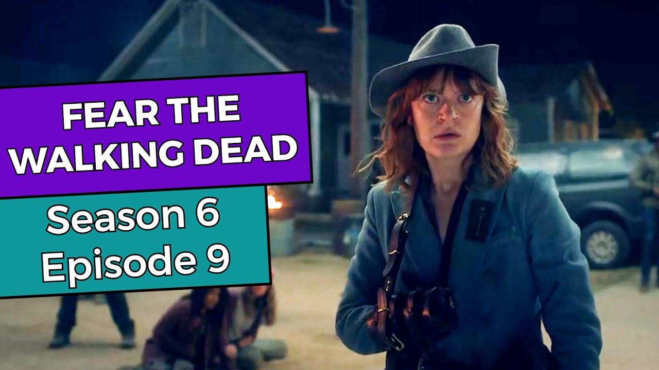 Download Fear the Walking Dead: Season 6 Episode 9 RECAP