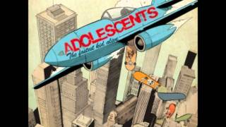 Adolescents -Can't Change The World With A Song