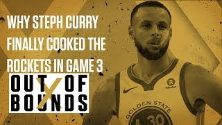 Why Stephen Curry Finally Cooked the Rockets in Game 3 | Out of Bounds
