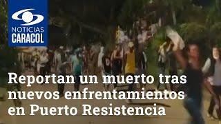 Reportan un muerto tras nuevos enfrentamientos en Puerto Resistencia: sería miembro de primera línea
