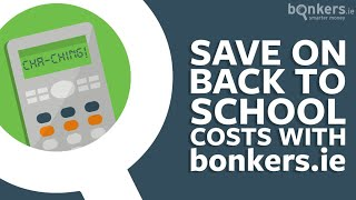 Save on back to school costs with bonkers.ie - Calculator