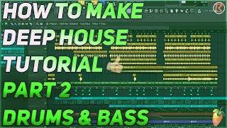 How To Make Deep House + Vocals | FL Studio 12 | 2019 [Part 2] (Drums & Bass))