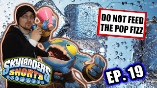 Skylanders (extra short) Shorts: Ep. 19 - Do not Feed the Pop Fizz (NY Toy Fair 2014 Skit)