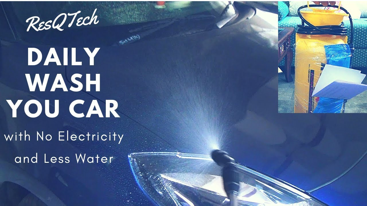 Resqtech How To Wash Your Car Daily With No Electricity