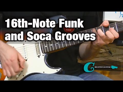 Rhythm Guitar: 16th-Note Funk and Soca Grooves