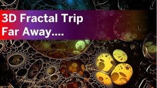 3D fractal trip - Far away...