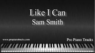 Like I Can - Sam Smith Piano Accompaniment Karaoke/Backing Track Mp3