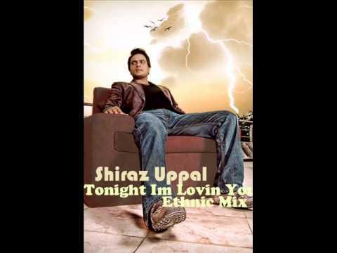 Shiraz Uppal Tonight Im Loving You Ethnic Mix