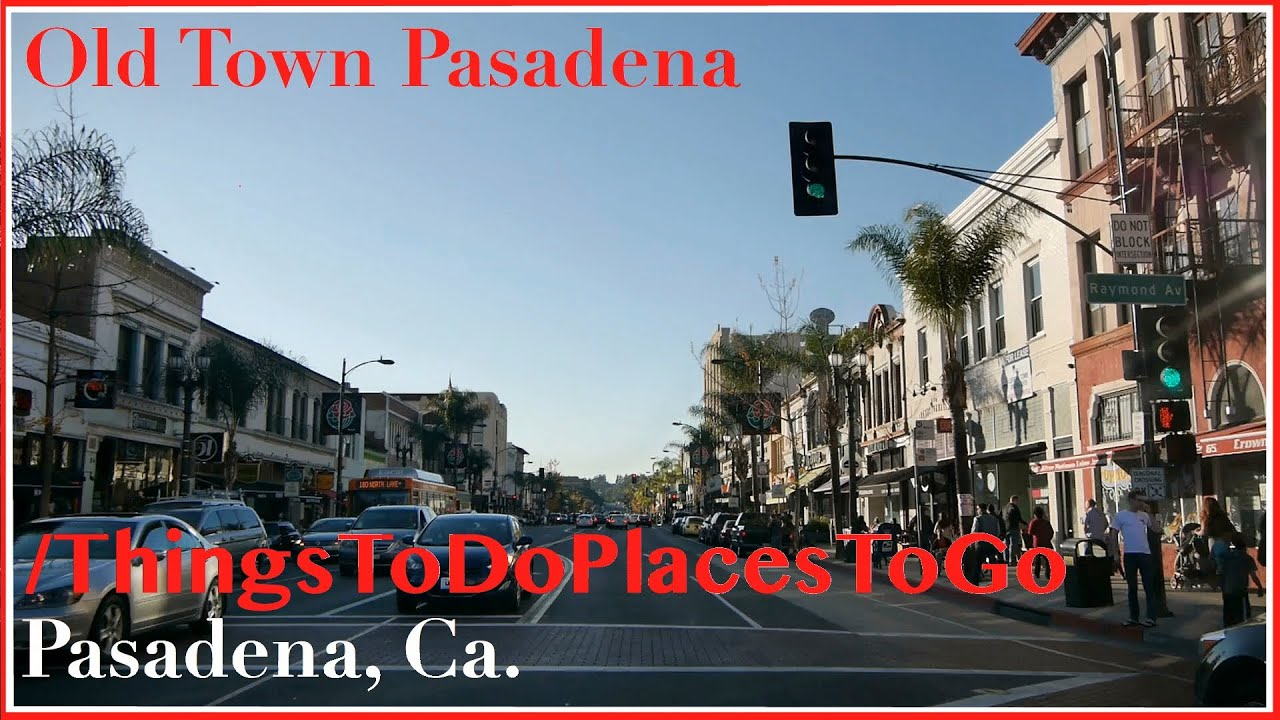 Old Town Pasadena On Colorado Blvd W Ping Restaurants Things To Do In California You
