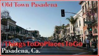 Old Town Pasadena on Colorado Blvd w/ Shopping & Restaurants | Things To Do in Pasadena California