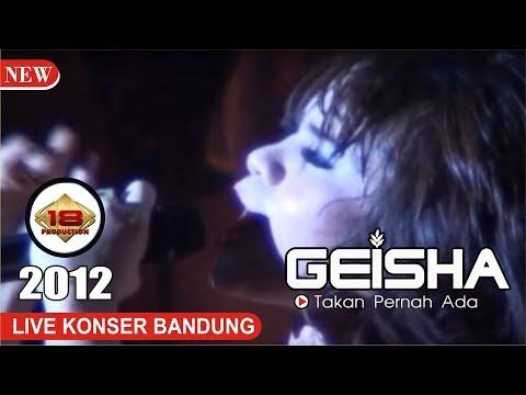 GEISHA - TAK KAN PERNAH ADA (LIVE KONSER BANDUNG 2012)
