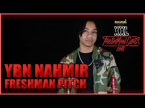 YBN Nahmir's Pitch for 2018 XXL Freshman