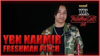 YBN Nahmir's Pitch for 2018 XXL Freshman