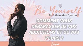 #13 : COMMENT VOUS DEBARASSER DE VOS ADDICTIONS ET DE VOS PEURS? | CONVERSATION LAGUI & LILIANE