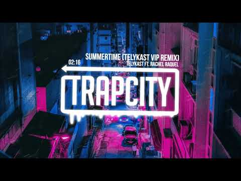 TELYKast Ft. Rachel Raquel - Summertime (TELYKast VIP Remix) [Summer Shredding 2019 Song]