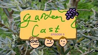 GardenCast: Episode 9 (ft. fans)