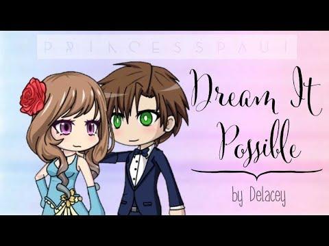 Dream It Possible - Delacey | Gacha Studio MV