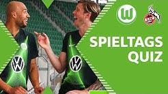 Brooks vs. Weghorst & Mbabu vs. Malli   Spieltagsquiz vor VfL Wolfsburg - 1. FC Köln