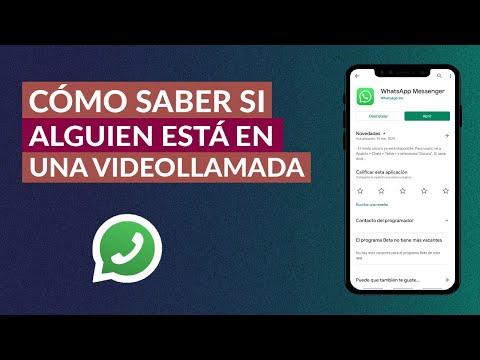 Cómo Saber si Alguien está Haciendo una Videollamada por WhatsApp