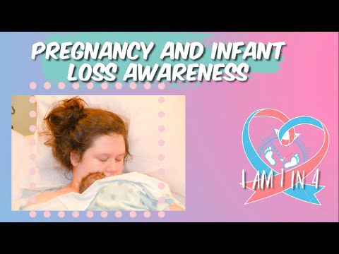 PREGNANCY AND INFANT LOSS AWARENESS | I AM 1 IN 4 | MY STORY