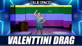 Blue Space Oficial - Valenttini Drag - 05.01.19