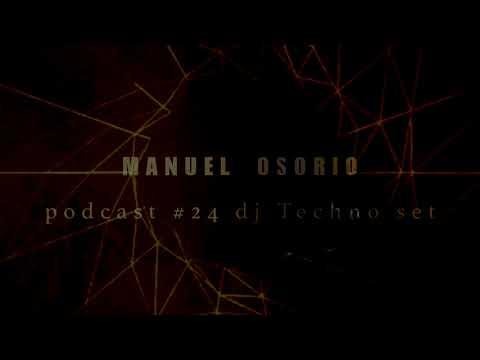 Manuel Osorio Podcast #24 Dj Techno Set