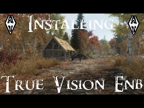 Skyrim - How to Install True Vision ENB (Detailed)