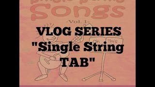 Single String TAB Method - Single String Songs Vol 1 VLOG Series