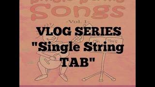 Single String TAB Method - Single String Songs Vol 1 VLOG Series
