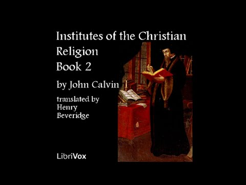 Book 2, Chapter 26 - John Calvin - Three Things Briefly to be Regarded in Christ