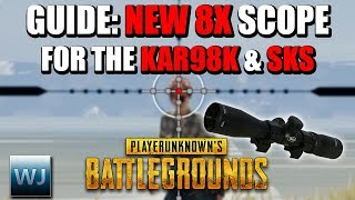 GUIDE: How to use the new 8X SCOPE for the KAR98K & the SKS (New Ballistics) - PUBG