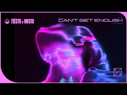 Tiësto & Mesto - Can't Get Enough (Official Audio)