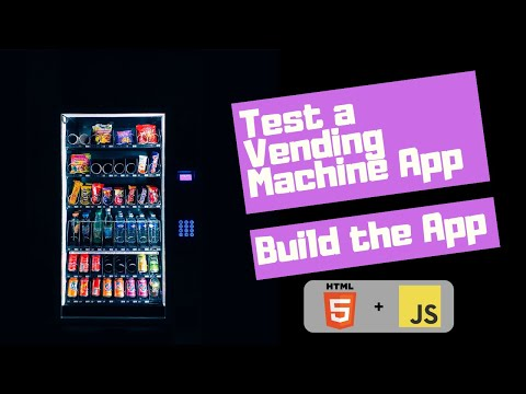 Build A Simple Vending Machine App - Testing A Vending Machine - HTML And JavaScript