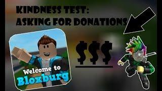 KINDNESS TEST   Roblox Bloxburg (Asking Donations)