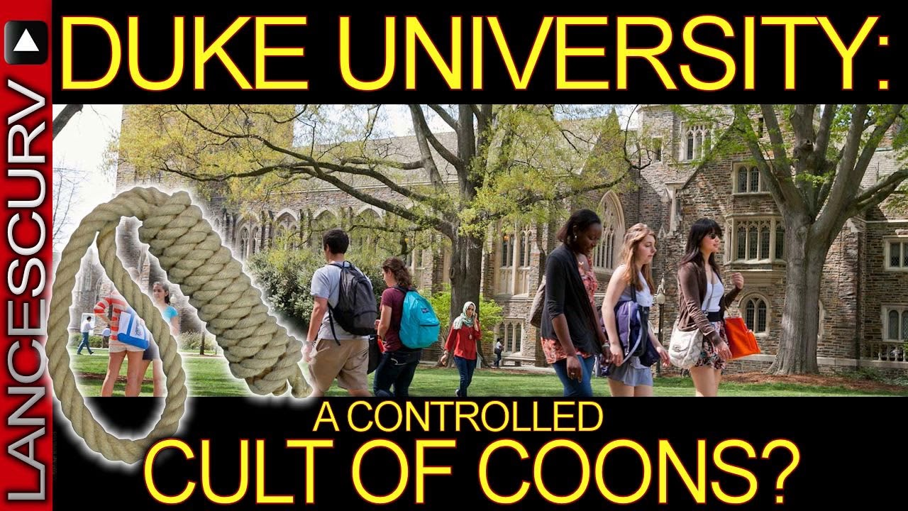 DUKE UNIVERSITY: A CONTROLLED CULT OF 'COONS? - The LanceScurv Show
