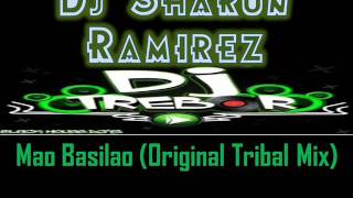 Dj Trebor Ramirez & Dj Sharon Ramirez - Mao Basilao (Original Tribal Mix)
