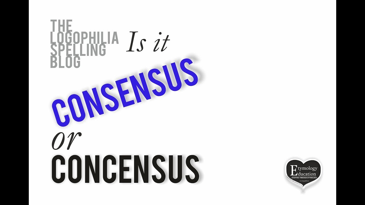How To Spell Video Concensus Or Consensus Youtube An opinion or position reached by a group as a whole: how to spell video concensus or consensus