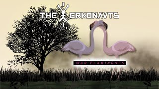 The Erkonauts - War Flamingoes
