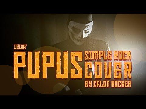 Pupus Dewa 19 Simple Rock Cover By Calon Rocker