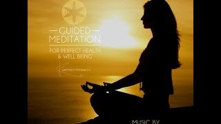 Try Guided Meditation for Perfect Health, Fitness, Weight loss and Well-Being