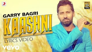 Kaashni - Lyrics Video | Garry Bagri | Jatt Vs Patola