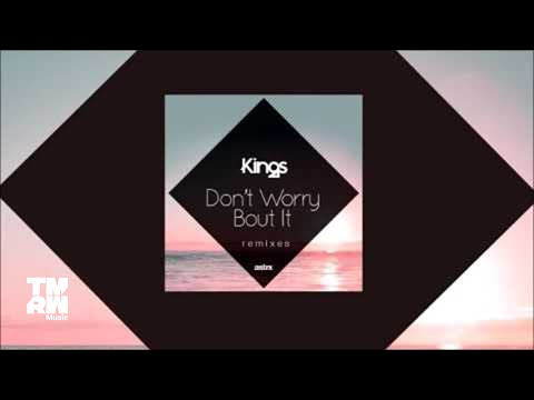 Kings - Don't Worry 'Bout It (Filatov & Karas Remix)
