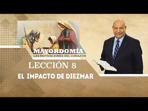 Pastor Alejandro Bullón - Lección 8 -  El impacto de diezmar